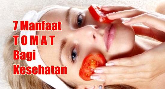7 Manfaat Tomat Bagi Kesehatan Tubuh