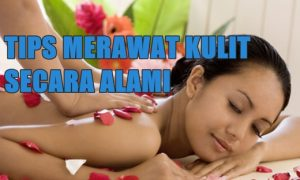 Cara alami merawat kulit