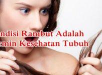 Kondisi rambut adalah cermin kesehatan