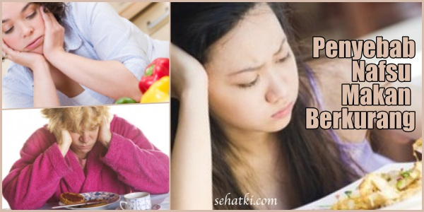 Daftar penyebab nafsu makan berkurang